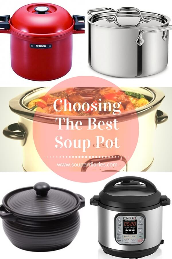 Choose the best soup pot to suit your needs and lifestyle.